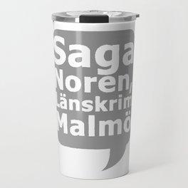 Saga Norén, Länskrim Malmö Travel Mug