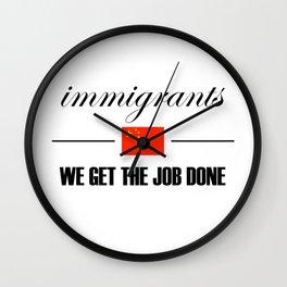 Immigrants get the job done - China Wall Clock