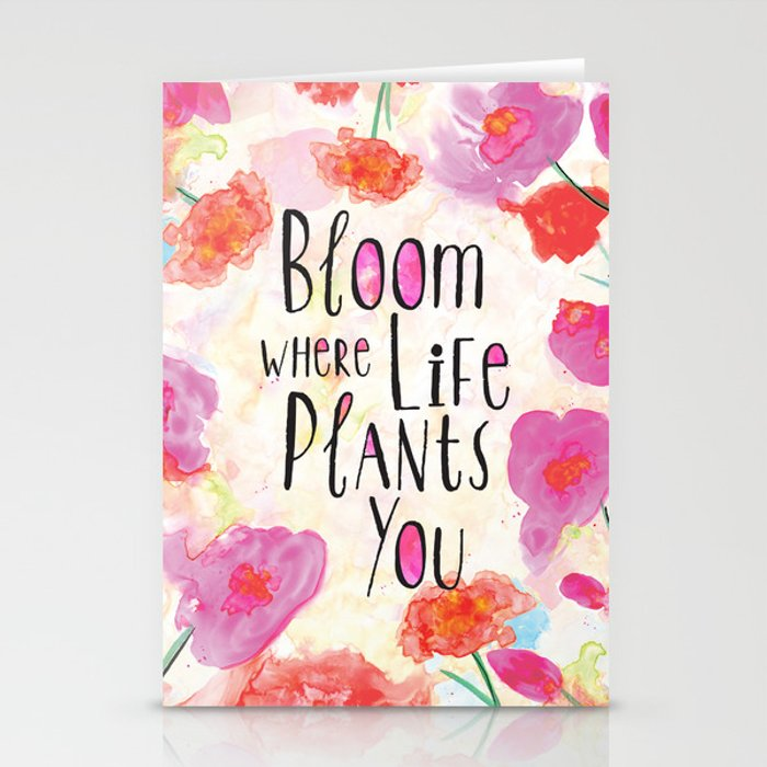 Bloom Where Life Plants You Stationery Cards