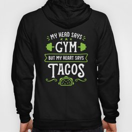 My Head Says Gym But My Heart Says Tacos (Typography) Hoody