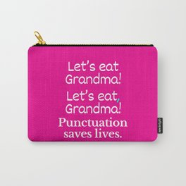Let's Eat Grandma Punctuation Saves Lives (Pink) Carry-All Pouch