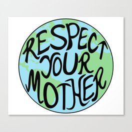 Respect Your Mother Earth Hand Drawn Canvas Print