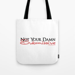 Not Your Damn Submissive Logo Tote Bag