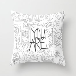 You Are Throw Pillow