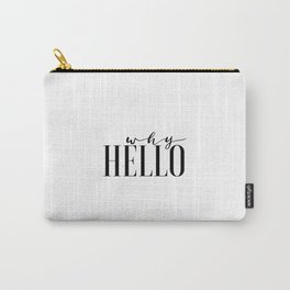 Hello Sign Printable Art Why Hello Gift Idea Valentines Day Decor Women Gift Inspirational Print Carry-All Pouch