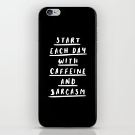 Start Each Day With Caffeine and Sarcasm black-white sassy coffee poster home room wall decor iPhone Skin