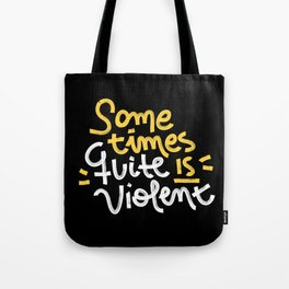 now I just sit in silence Tote Bag