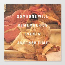 someone will remember us Canvas Print