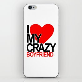 I love my crazy boyfriend iPhone Skin
