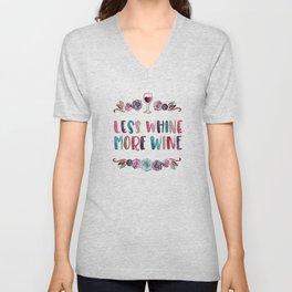 Less Whine More Wine Unisex V-Neck