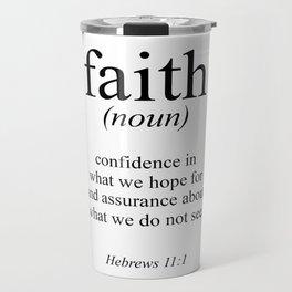 Hebrews 11:1 Faith Definition Black & White, Bible verse Travel Mug
