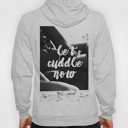 Let's cuddle now Hoody
