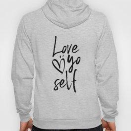 Love yo self Hoody