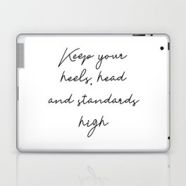 Keep your heels, head and standards high Laptop & iPad Skin