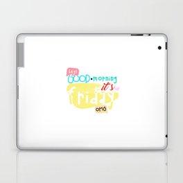 Good morning, it's Friday Laptop & iPad Skin
