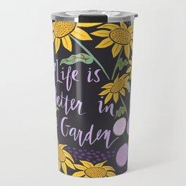 Life is Better in a Garden Travel Mug