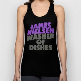 James Nielsen - Washer of Dishes  Unisex Tank Top