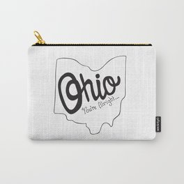 Ohio You're Alright... Carry-All Pouch