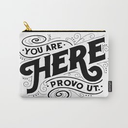 you are here provo Utah black and white hand lettering Carry-All Pouch
