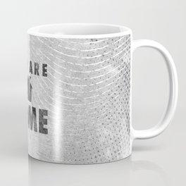 You Are Home Coffee Mug