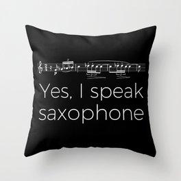 Yes, I speak saxophone Throw Pillow