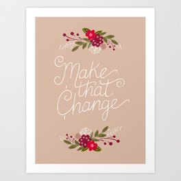 Make Change Art Print