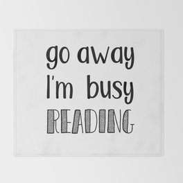 Go away, I'm busy reading! Throw Blanket