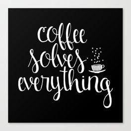 Coffee Solves Everything (inverted) Canvas Print