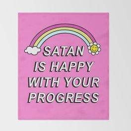 Satan is Happy with your Progress Throw Blanket
