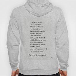 Fyodor Dostoyevsky quote Hoody