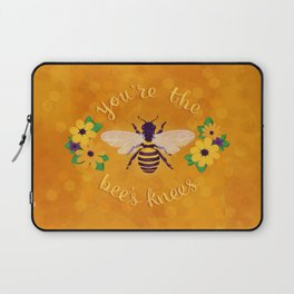 You're The Bee's Knees Laptop Sleeve