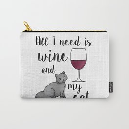 All I need is Wine and My Cat Carry-All Pouch
