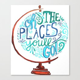 Oh The Places You'll Go - Vintage Globe Hand Lettered Typography Canvas Print
