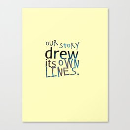Our Story Drew Its Own Lines Canvas Print