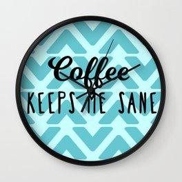 Coffee Keeps ME Sane Wall Clock