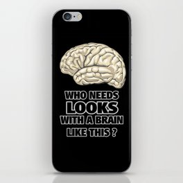 Funny Who Needs Looks black and white iPhone Skin