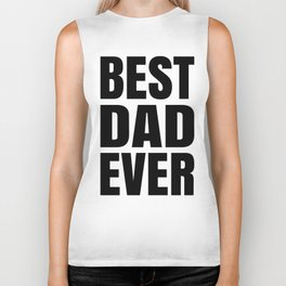 BEST DAD EVER (Black Art) Biker Tank