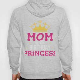 Mom of the Birthday Princess Gift Girl Mommy Daughter Party Hoody