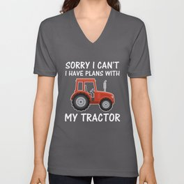 Sorry I can't i have plans with my tractor Unisex V-Neck