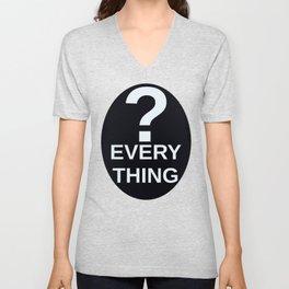 ? Everything Unisex V-Neck