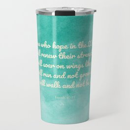 Hope in the Lord Bible Verse, Isaiah 40:31 Travel Mug