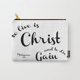 To Live is Christ and to Die is Gain Philippians 1:21 Typography Bible Art Carry-All Pouch