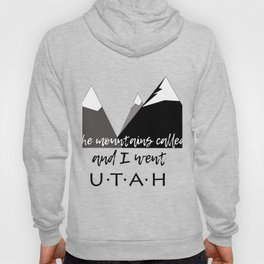 The Mountains Called, And I Went - Utah Hoody