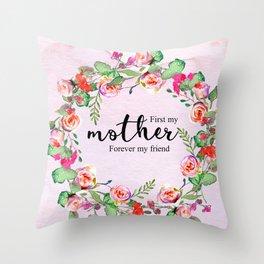 First my mother Throw Pillow