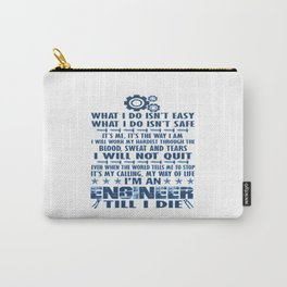 I'm an Engineer till I die Carry-All Pouch