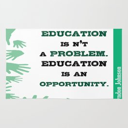 Education is an opportunity Inspirational Typography Quote Rug