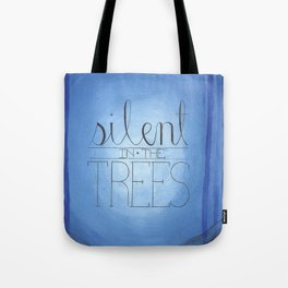 Silent in the Trees Tote Bag