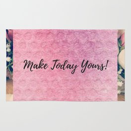 Make today yours! Rug