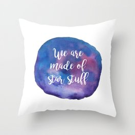 We are made of star stuff Throw Pillow