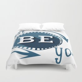 Just Be You Duvet Cover